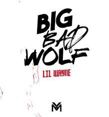 lil wayne big bad wolf fashionably early