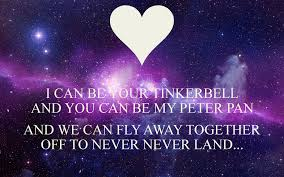 you can fly image i can be your tinkerbell and you can be my peter pan and we