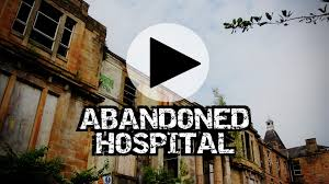youtube abandoned places derelict hospital broomhill glasgow urbex explore abandoned