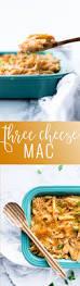 three cheese mac homemade macaroni and cheese oh so delicioso