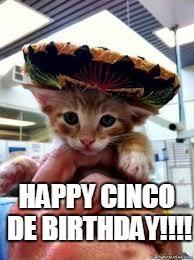 Memes 5 De Mayo - may 5 birthday imgflip