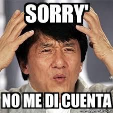 Memes Sorry - meme jackie chan sorry no me di cuenta 2220969