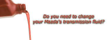 you need to change transmission fluid in a mazda