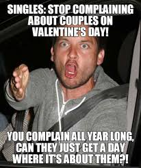 St Valentine Meme - valentine day s coming oh crap i forgot to get a girlfriend again