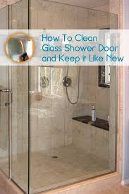 Clean Bathroom Showers Best Way To Clean Shower Doors Clear Glass Home Interior Design