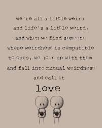 wedding quotes not cheesy quote about we join up and fall into weirdness and call it
