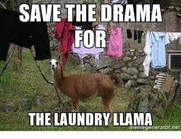 save the drama the laundry llama memegeneratornet laundry meme