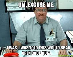 Excuse Me Meme - um excuse me i i was i was told this would be an open book
