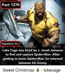 J Jonah Jameson Meme - fact 1370 superhero fix luke cage was hired by j jonah jameson to