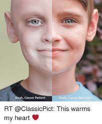 Funny Cancer Memes - noah cancer patient noah cancer survivor rt this warms my heart