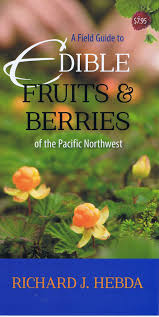 edible fruits a field guide to edible fruits and berries of the pacific northwest