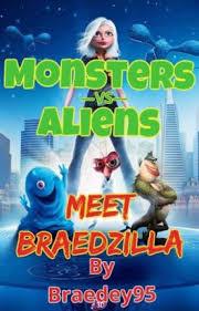 monsters aliens meet braedzilla braedey95 wattpad