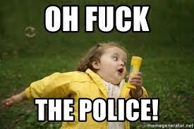 Fuck The Police Meme - oh fuck the police little girl running away meme generator