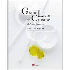 fnac livres cuisine grand livre de cuisine d alain ducasse tour du monde tour du monde