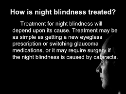 What Does Night Blindness Mean Night Blindness