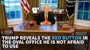 trump reveals the red button in the oval office he is not afraid