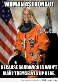 Nonsense Meme - 26 woman astronaut meme pmslweb