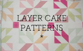pre cut patterns with style layer cake patterns