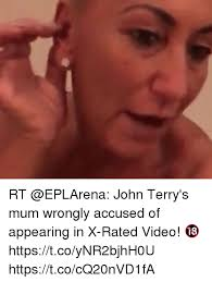 X Rated Friday Memes - rt john terry s mum wrongly accused of appearing in x rated video