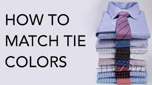 how to match tie colors to suits u0026 shirts youtube