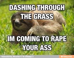 Memes Sloth - dirty sloth meme pick up lines sloth best of the funny meme
