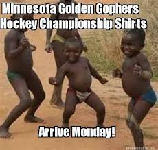 Hockey Meme Generator - meme maker minnesota golden gophers hockey chionship shirts
