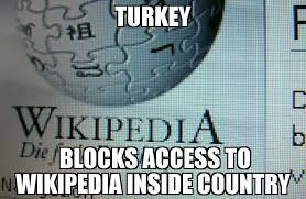 Wikipedia Meme - turkey blocks access to wikipedia memenews