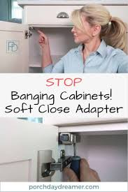 best soft hinges for kitchen cabinets how to add soft to any cabinet porch daydreamer
