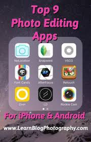 editing app for android top 9 iphone android photo editing apps learn photography
