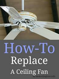 How To Change A Ceiling Fan by How To Replace A Ceiling Fan