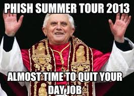 Phish Memes - image 497355 pope benedict xvi s resignation know your meme
