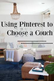 using pinterest to choose a couch design post interiors