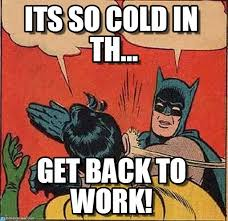 So Cold Meme - its so cold in th batman slapping robin meme on memegen