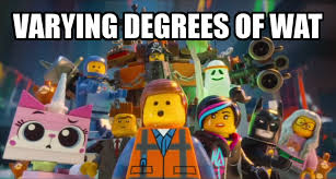 Lego Movie Memes - the lego wat by andrewnuva199 on deviantart