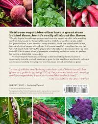 the beginner u0027s guide to growing heirloom vegetables the 100