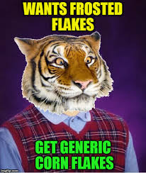 Corn Flakes Meme - i was told there would be frosted flakes tony the tiger isn t