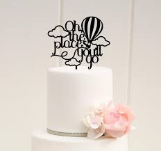 oh the places you ll go baby shower custom oh the places you ll go baby shower or party cake topper