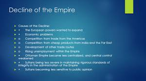 The Decline And Fall Of The Ottoman Empire The Ottoman Empire The Rise And Fall Ppt