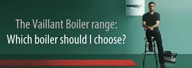 which vaillant boiler should i choose direct heating supplies