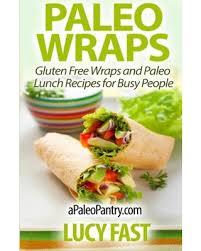 where to buy paleo wraps amazing deal on paleo wraps gluten free wraps and paleo lunch