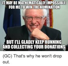 Impossible Meme - it may be mathematically impossible for to win the nomination and