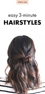 quick and easy hairstyles for running 3 minute hairstyles for when you re running late hair style hair