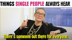Single People Meme - things single people hear all the time maybe you re just too picky