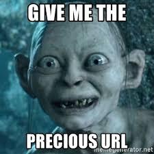 Url Meme - give me the precious url my precious gollum meme generator