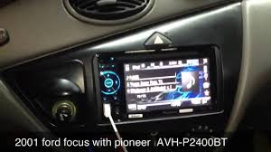 radio for ford focus ford focus 2001 with pioneer avh p2400bt