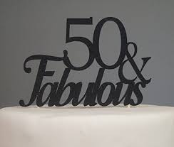 50 and fabulous cake topper black 50 fabulous cake topper decoration for 50th birthday party