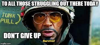 Tropic Thunder Meme - tropic thunder survive memes imgflip