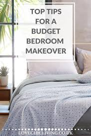 decorate your bedroom for under 300 in a weekend love chic living