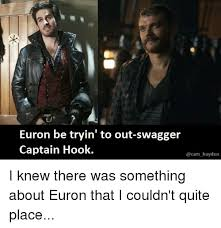 Swagger Meme - euron be tryin to out swagger captain hook game of thrones meme