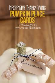 inexpensive thanksgiving pumpkin place cards make it and it